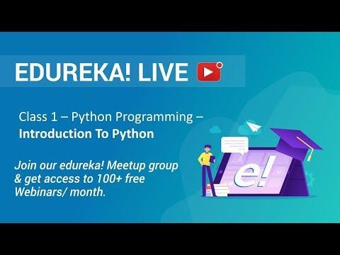 Class 1 - Python Programming - Introduction to Python - Edureka ...