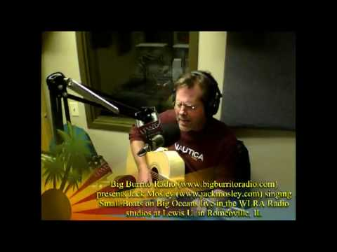 Jack Mosley sings Small Boats on Big Oceans live on Big Burrito Radio