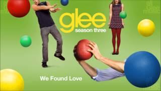 We Found Love   Glee [HD FULL STUDIO]