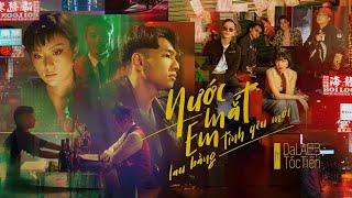 Nước Mắt Em Lau Bằng Tình Yêu Mới - Da LAB ft. Tóc Tiên (Official MV)