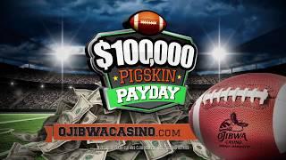 Pigskin Payday :30 - Ojibwa Casinos