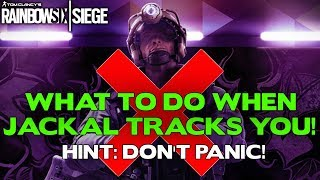 Rainbow Six Siege Tips    What to do when you are TRACKED BY JACKAL