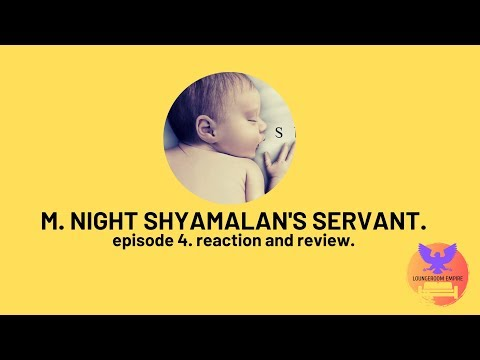 SERVANT M NIGHT SHYAMALAN | REVIEW | EPISODE 4 FOUR REACTION | SPOILERS | THEORIES EXPLAINED