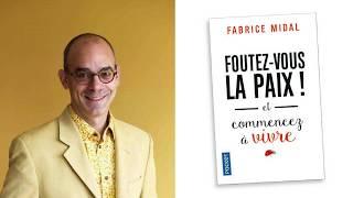 Foutez-vous la paix, mon cadeau : méditez avec Fabrice Midal