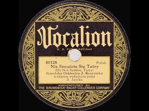 Polish 78rpm recordings, 1927. Vocalion 60128 A/B. Nie smućcie się, Tatry / Maruszyniańska.
