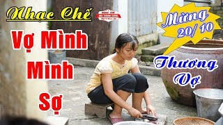 Nhạc Chế 20 Tháng 10 | Bài Ca Sợ Vợ - Ý Nghĩa Ngày Phụ Nữ Việt Nam | Cực Hay