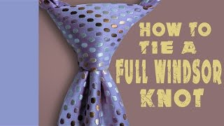 How To Tie A Tie : How To Tie A Windsor Knot