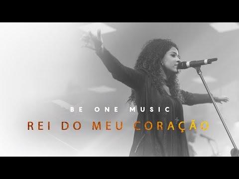 Be One Music - Rei Do Meu Coração - (King of My Heart - John Mark McMillan - Sarah McMillan)