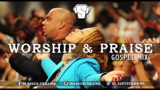 AFRICAN MEGA PRAISE AND WORSHIP NIGERIAN GOSPEL MIX. – DJ SAUCE