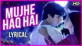 Mujhe Haq Hai | Lyrical Song | Udit Narayan & Shreya