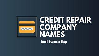Best Credit Repair Company Names