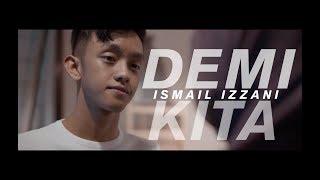 Ismail Izzani - Demi Kita (Official MV)