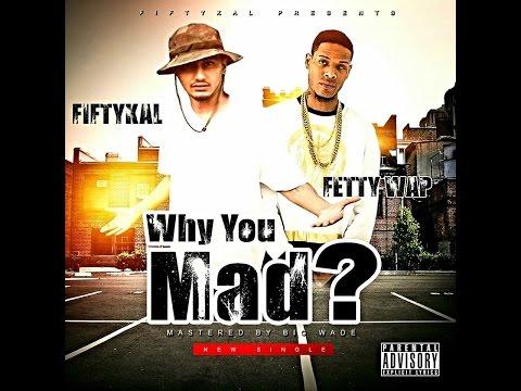 Why You Mad (feat. Shy Glizzy) - Fetty Wap