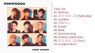 [Full Album] Topp Dogg – First Street (Album)