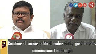 Reactions Of Various Political Leaders To The  Governments Announcement On Drought