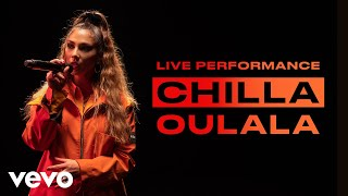 Chilla   Oulala   Live Performance | Vevo