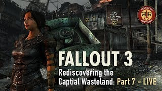 Fallout 3 - Live Stream - Rediscovering the Capital Wasteland - PC Modded - Part 7