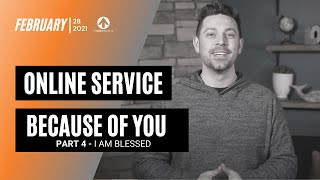 How To Live A Blessed Life (Because Of You) - Online Church Service