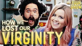 How We Lost Our Virginity | YOUR SHOW, Episode 4