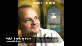 Praful - Ready To Dare - from Mirror of the Heart