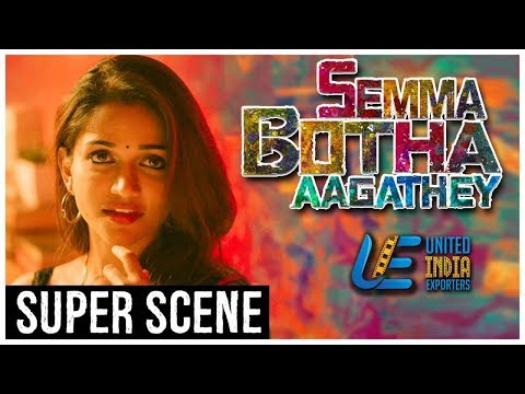 Semma Botha Aagatha - Super Scene 2 | Atharvaa | Mishti | Anaika Soti | Tamil Latest Movie