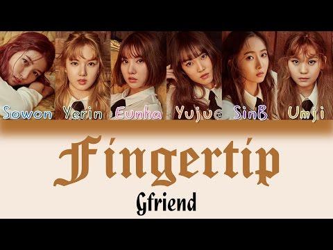 GFRIEND Song Lyrics - Fingertip (손가락 끝) - Wattpad