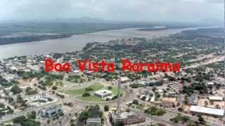 preview picture of video 'Boa Vista Roraima (Vídeo Atualizado) HD 1080p'