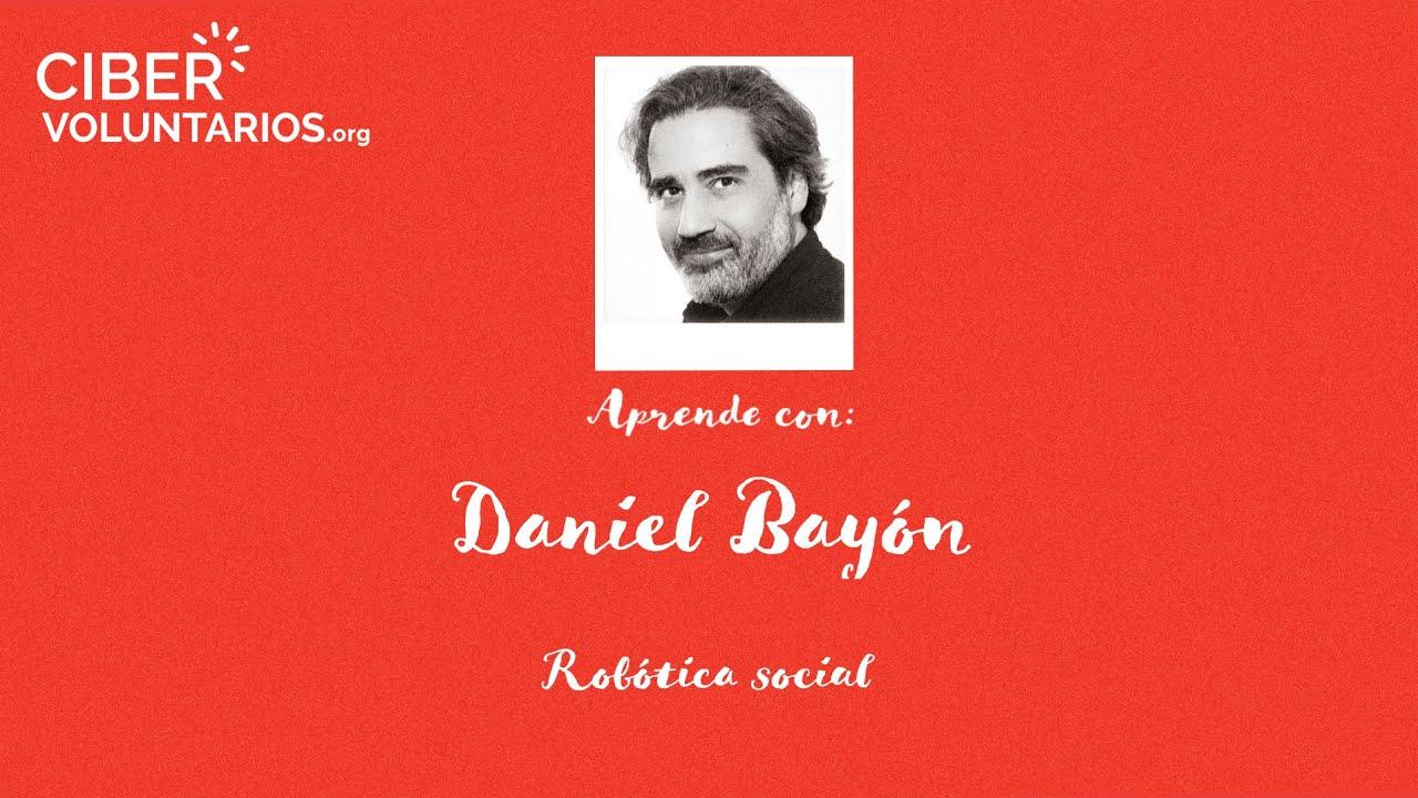 Aprende con: Daniel Bayón sobre Robótica Social