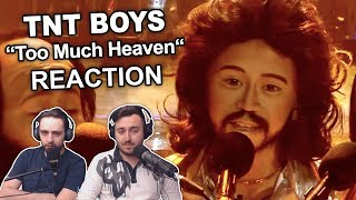 "Singers Reaction/Review to ""TNT Boys - Too Much Heaven"""