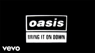 Oasis   Bring It On Down