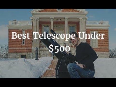 Best Telescope Under $500 – 2018