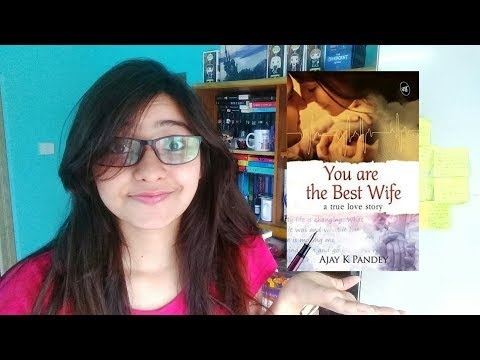 You Are The Best Wife by Ajay K Pandey | Rant Review