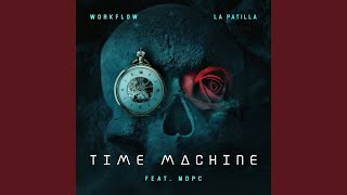 Time Machine (feat. WorkFlow & Mdpc)