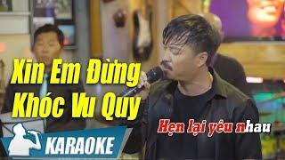 xin-em-dung-khoc-vu-quy-karaoke-quang-lap-tone-nam-nhac-vang-bolero-karaoke