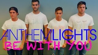 "Anthem Lights - ""Be With You"" (Official T-Shirt Craziness)"