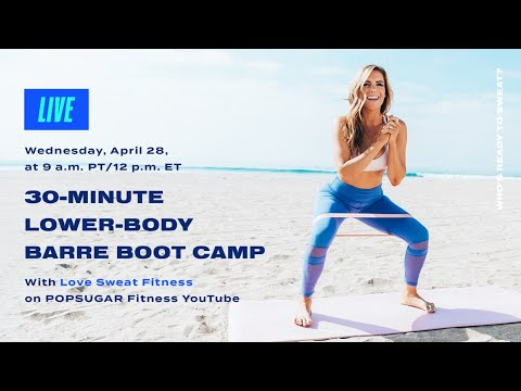 30-Minute Lower-Body Barre Boot Camp With Love Sweat Fitness