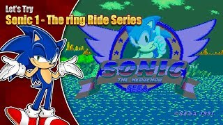 Let's Try Sonic 1 The Ring Ride Series