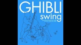 Ghibli Swing - 06. となりのトトロ (Tonari no Totoro)