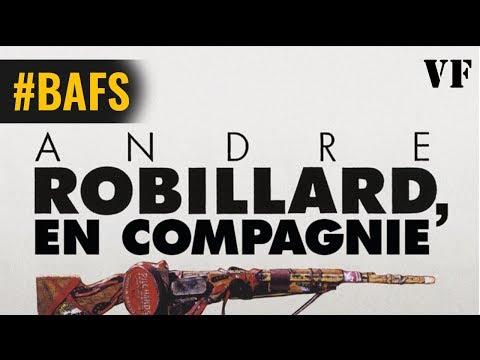 André Robillard, en compagnie - Bande Annonce VF – 2018