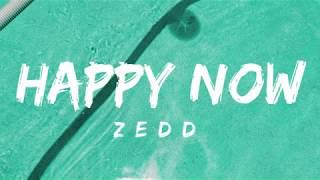 Zedd & Elley Duhé   Happy Now (Lyrics)
