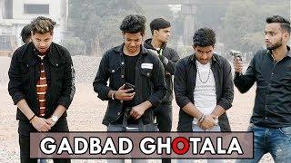 Gadbad Ghotala | Abhishek Kohli