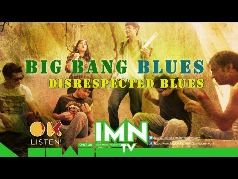 My one of the Bands Big Bang Blues...