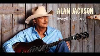 Alan Jackson: Everything I Love