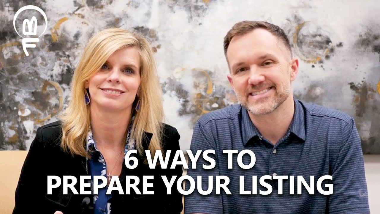 6 Ways to Prepare Your Listing