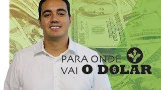 Para Onde vai o Dólar 22/05/2017