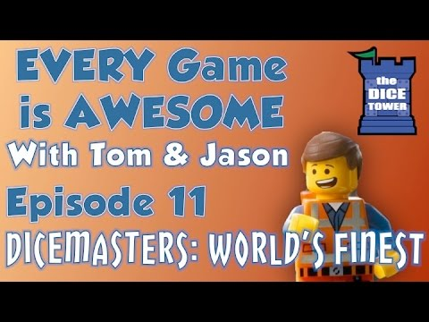 Every Game is Awesome # 11 - DC Dice Masters: World's Finest
