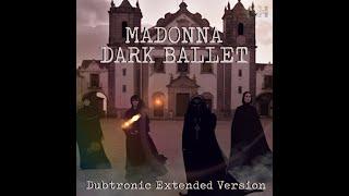 Madonna    Dark Ballet (Dubtronic Extended Version)
