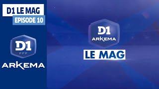 D1 Le Mag - Episode 10