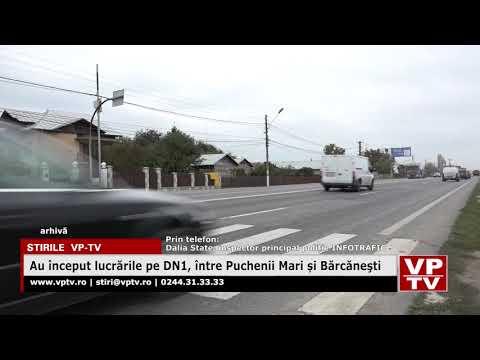 Au început lucrările pe DN1, între Puchenii Mari și Bărcăneşti