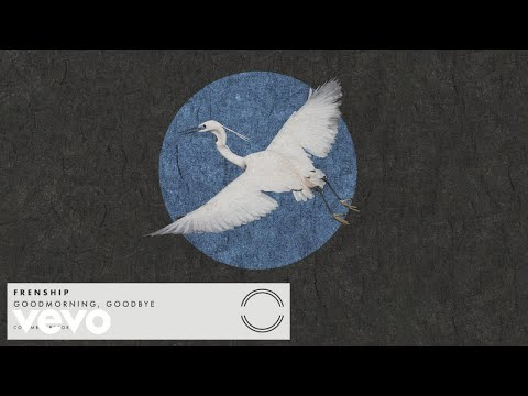 Frenship - GOODMORNING, Goodbye (Audio)